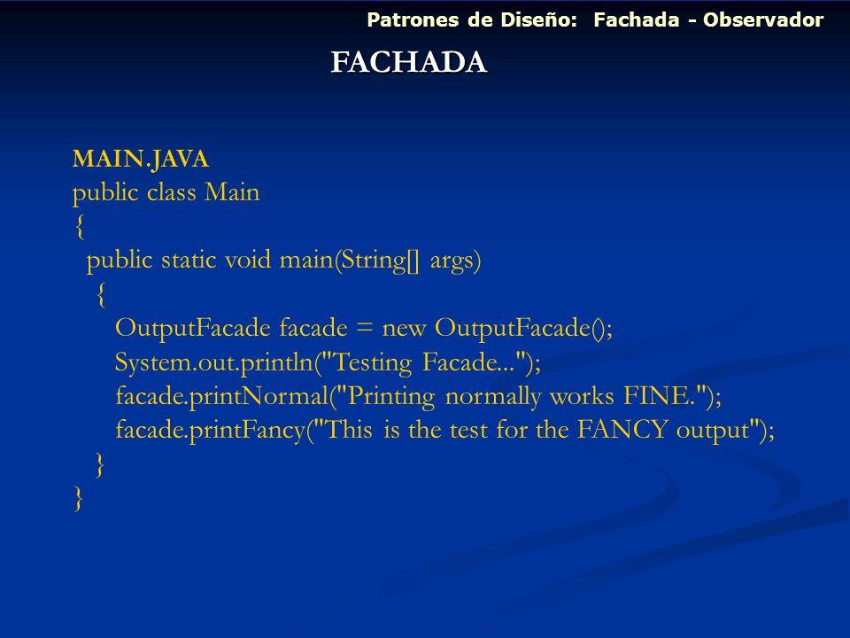 FACHADA public class Main { public static void main(String[] args)